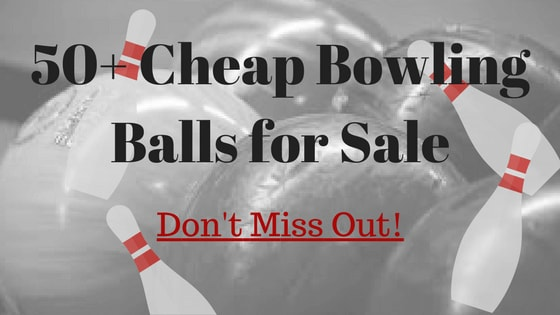 Cheap Bowling Balls for Sale