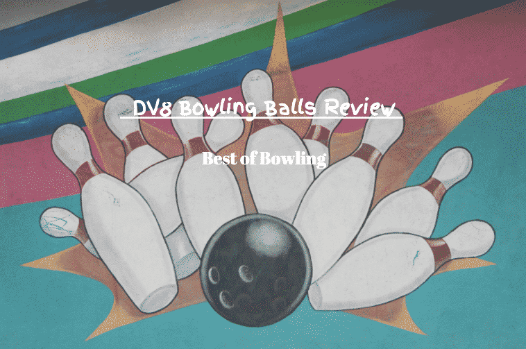 dv8 bowling balls review