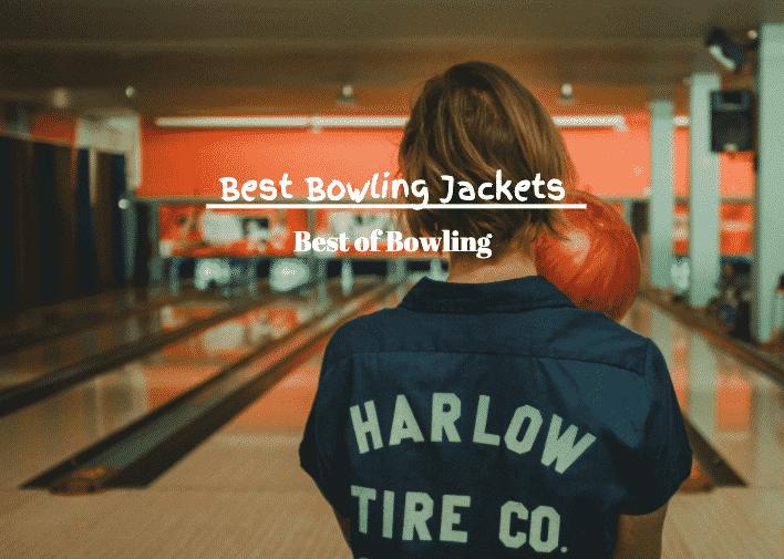 best bowling jackets