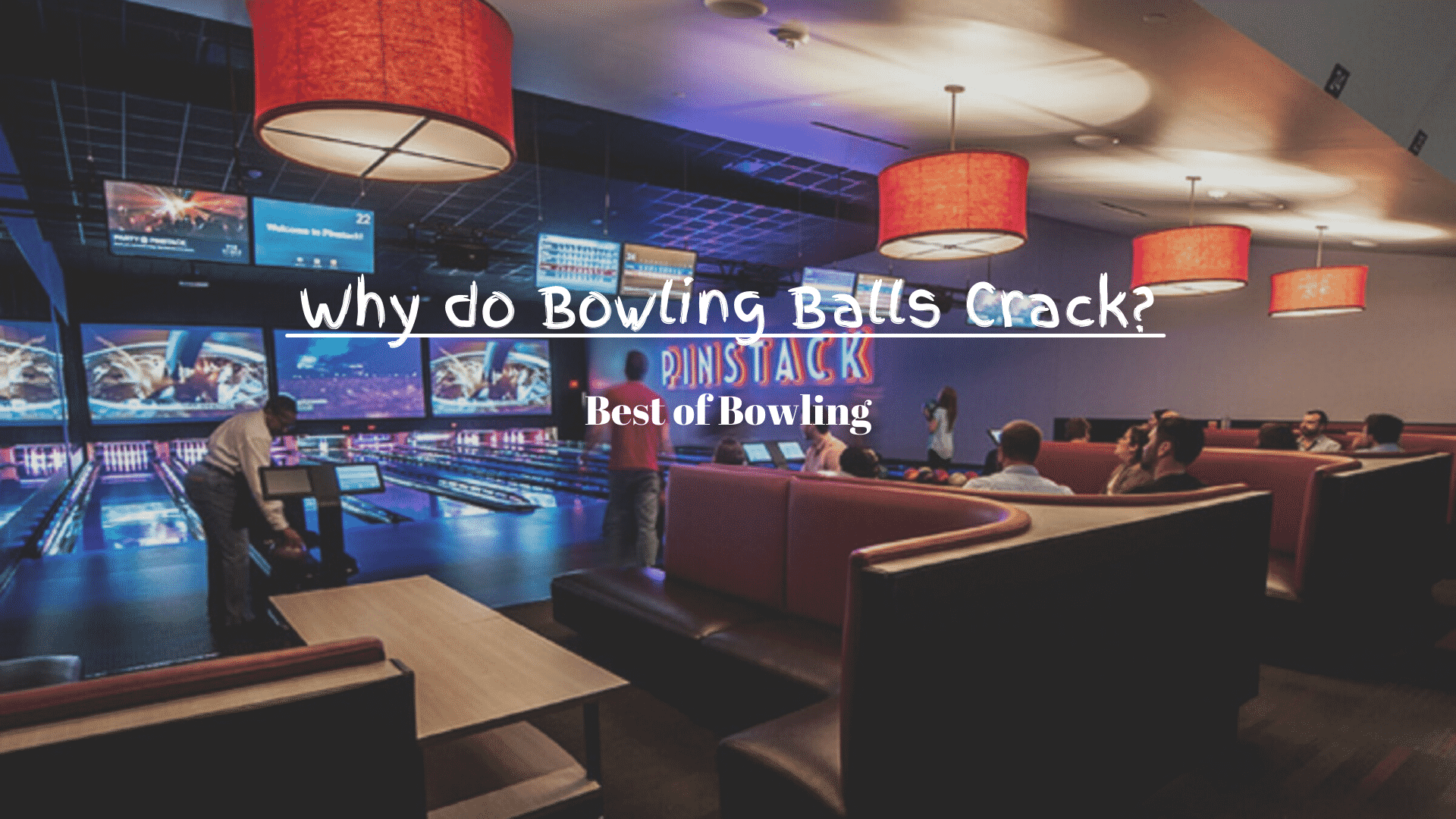 why do bowling balls crack?