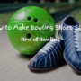 How to Make Bowling Shoes Slide More or Less  [2021]