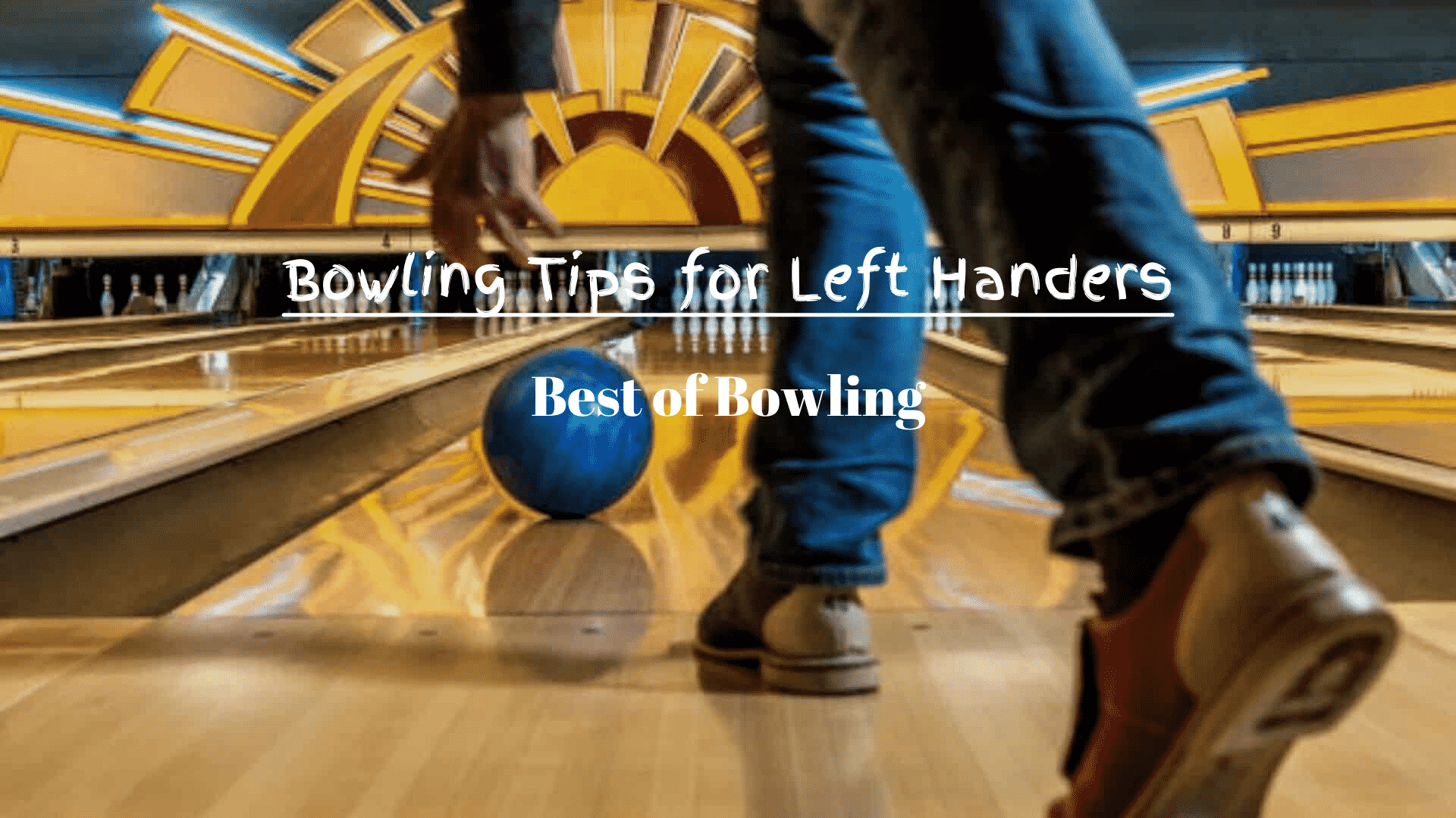 Bowling Tips for Left-Handers