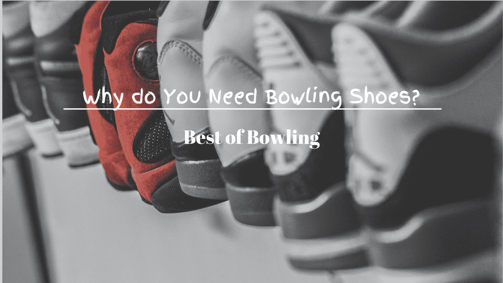 Why do You Need Bowling Shoes?