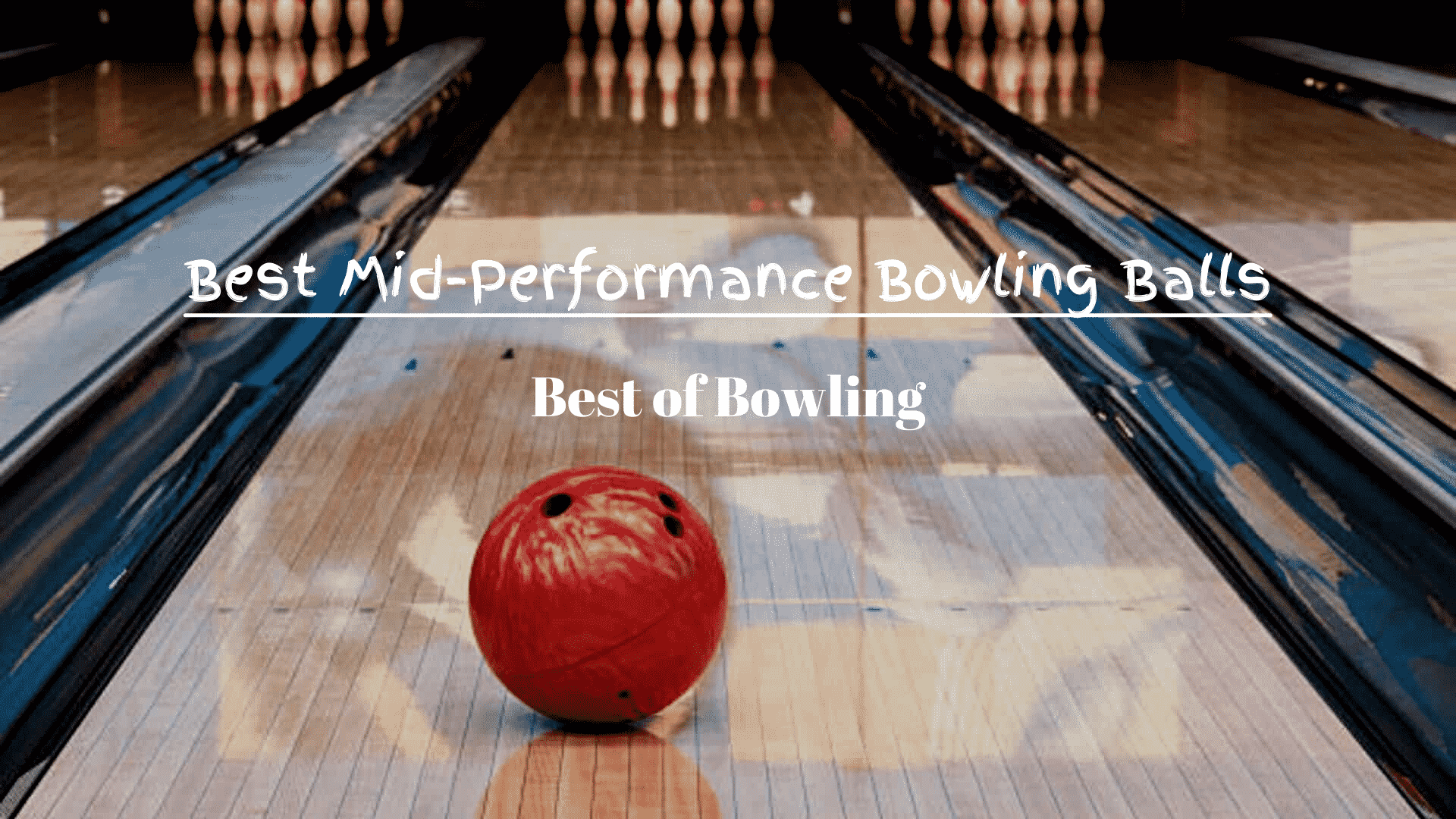 Best Mid Performance Bowling Balls